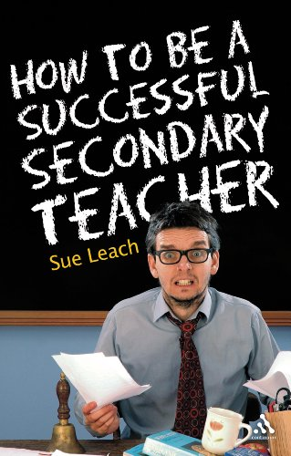 9780826485175: How to be a Successful Secondary Teacher