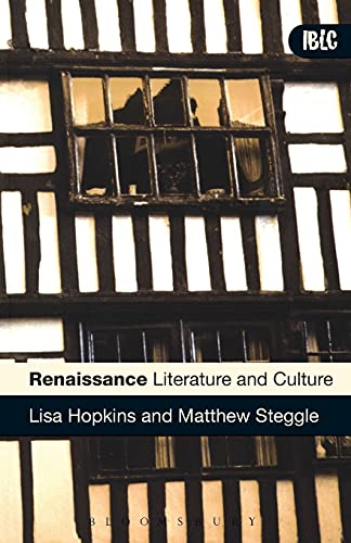 Renaissance Literature and Culture (Introductions to British: Lisa Hopkins, Matthew