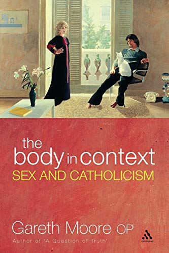 9780826485687: The Body in Context: Sex and Catholicism