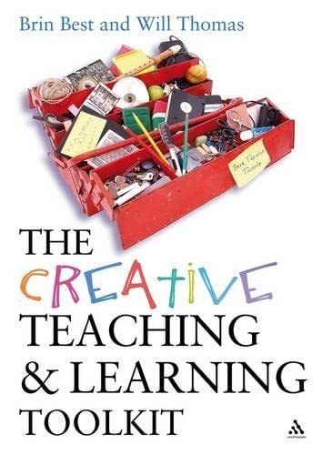 9780826485984: The Creative Teaching and Learning Toolkit (Practical Teaching Guides)