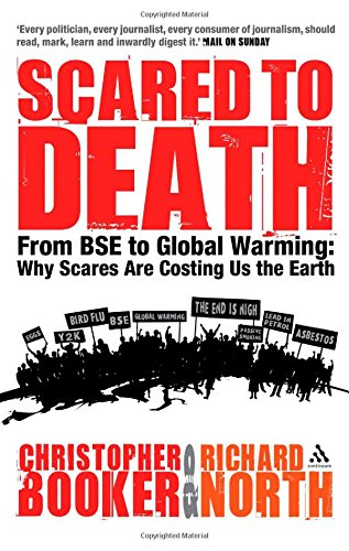 9780826486141: Scared to Death: From BSE to Global Warming: Why Scares are Costing Us the Earth