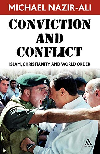Conviction and Conflict: Islam, Christianity and World Order: Nazir-Ali, Michael