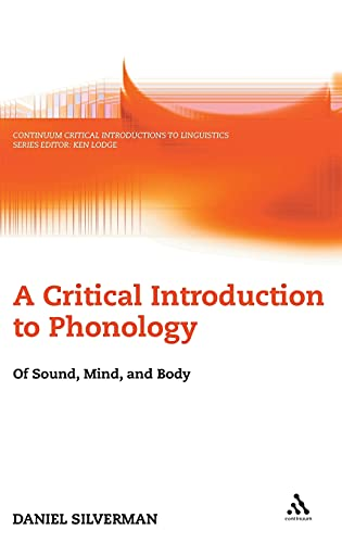 9780826486608: A Critical Introduction to Phonology: Of Sound, Mind, and Body (Continuum Critical Introductions to Linguistics)