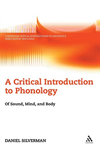 9780826486615: A Critical Introduction to Phonology: Of Sound, Mind, and Body (Continuum Critical Introductions to Linguistics)