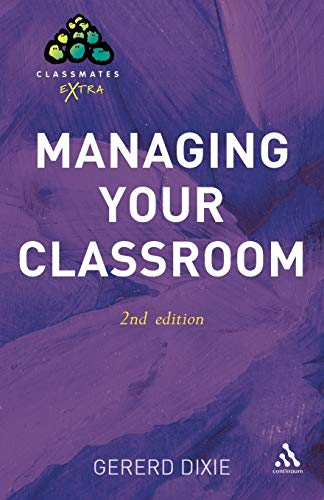 9780826486653: Managing Your Classroom 2nd Edition (Classmates Extra)