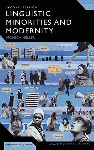 Linguistic Minorities and Modernity: A Sociolinguistic Ethnography, Second Edition (Advances in ...
