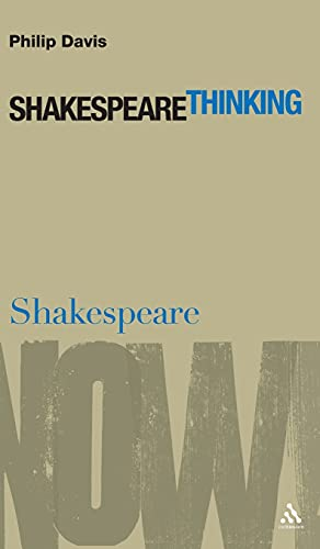 Shakespeare Thinking (Shakespeare Now!) (0826486940) by Davis, Philip