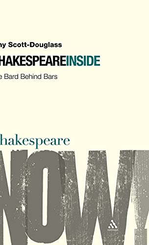 9780826486981: Shakespeare Inside: The Bard Behind Bars (Shakespeare Now!)