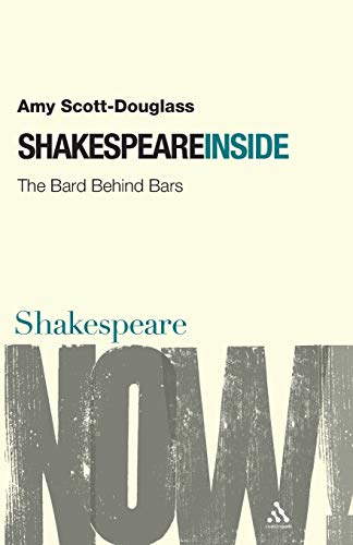 9780826486998: Shakespeare Inside: The Bard Behind Bars (Shakespeare Now!)