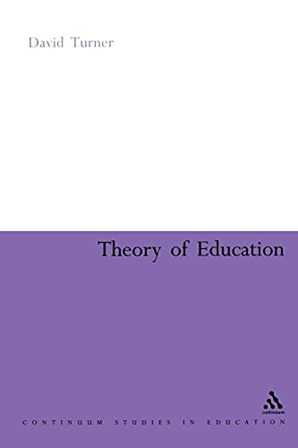 9780826487094: Theory of Education (Continuum Studies in Education (Paperback))