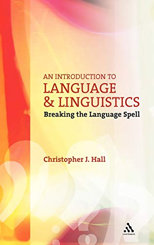9780826487339: An Introduction to Language and Linguistics: Breaking the Language Spell (Open Lingusitics)