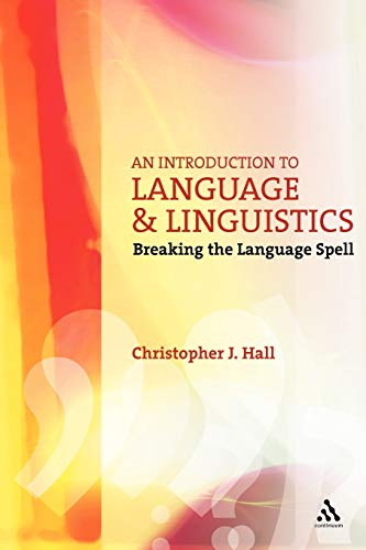 9780826487346: An Introduction to Language and Linguistics: Breaking the Language Spell (Open Linguistics)