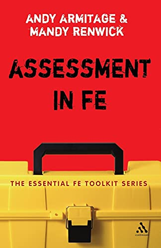 9780826487384: Assessment in FE: A Practical Guide for Lecturers (Essential FE Toolkit)