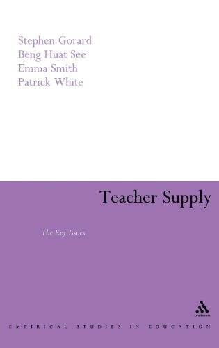 Teacher Supply: The Key Issues (Continuum Empirical Studies in Education) (082648770X) by Stephen Gorard; Beng Huat See; Emma Smith; Patrick White
