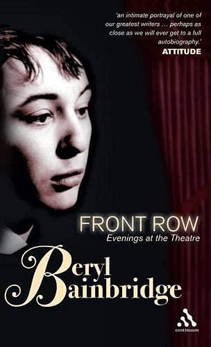 Front Row: Evenings at The Theatre: Beryl Bainbridge