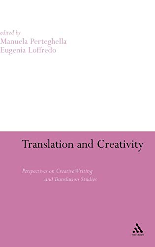 9780826487933: Translation and Creativity: Perspectives on Creative Writing and Translation Studies