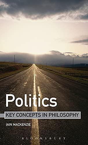 9780826487940: Politics: Key Concepts in Philosophy