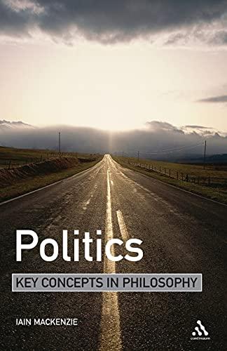 9780826487957: Politics: Key Concepts in Philosophy