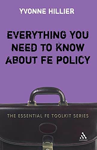 9780826488077: Everything you need to know about FE Policy (Essential FE Toolkit)