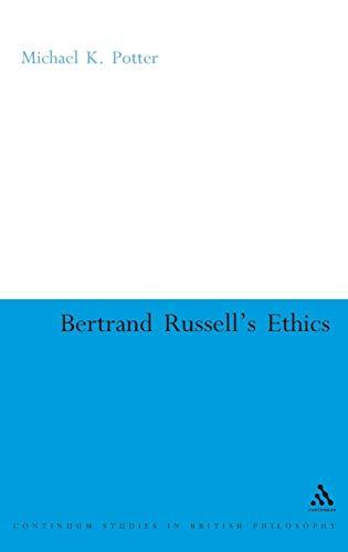 Bertrand Russells Ethics: Michael K Potter