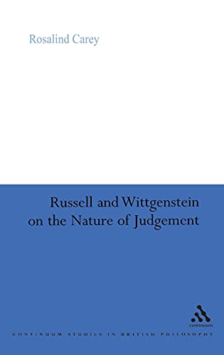 9780826488114: Russell and Wittgenstein on the Nature of Judgement (Continuum Studies in British Philosophy)