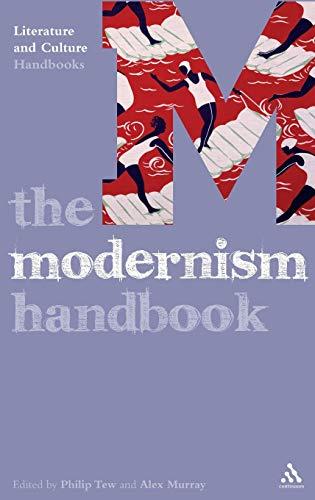 The Modernism Handbook (Literature & Culture Handbooks): Murray, Alex; Tew,