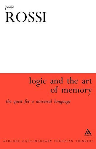 9780826488619: The Logic and the Art of Memory: The Quest for a Universal Language (Athlone Contemporary European Thinkers)