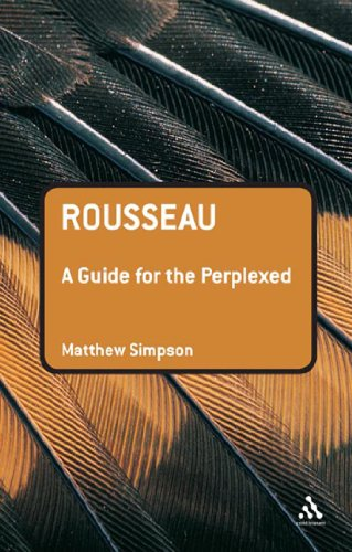 Rousseau : a guide for the perplexed.: Simpson, Matthew.