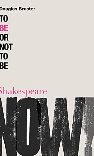 9780826489975: To Be or Not to Be (Shakespeare Now!)