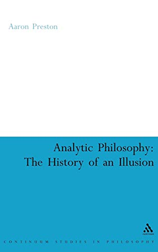 9780826490032: Analytic Philosophy: The History of an Illusion (Continuum Studies in Philosophy)