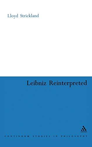 9780826490285: Leibniz Re-interpreted (Continuum Studies in Philosophy)