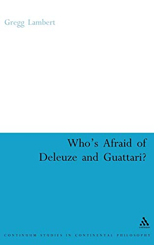 Who's afraid of Deleuze and Guattari ?.: Lambert, Gregg.