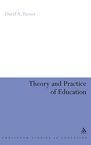 9780826491077: Theory and Practice of Education (Continuum Studies in Education (Hardcover))