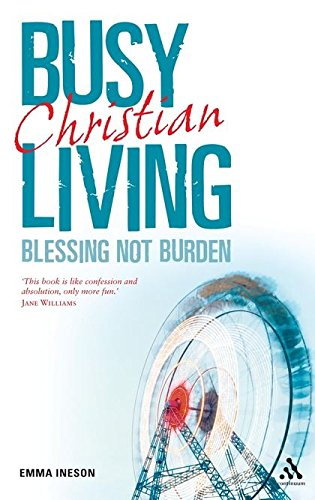 9780826491176: Busy Living: Blessing not Burden