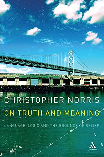 9780826491282: On Truth and Meaning: Language, Logic and the Grounds of Belief (Athlone Contemporary European Thinkers)