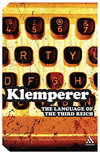9780826491305: Language of the Third Reich: LTI - Lingua Tertii Imperii (Continuum Impacts)