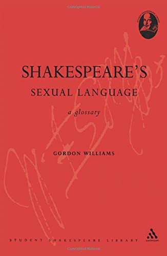 9780826491343: Shakespeare's Sexual Language: A Glossary (Student Shakespeare Library)