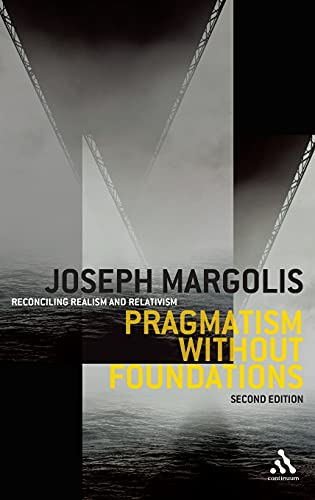 9780826491374: Pragmatism without Foundations 2nd ed: Reconciling Realism and Relativism