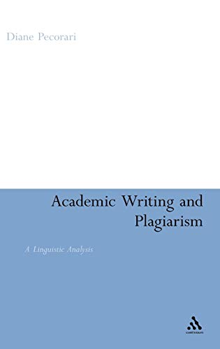 9780826491664: Academic Writing and Plagiarism: A Linguistic Analysis