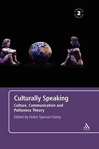9780826493095: Culturally Speaking: Culture, Communication and Politeness Theory