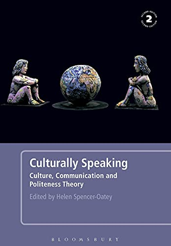 9780826493101: Culturally Speaking: Culture, Communication and Politeness Theory