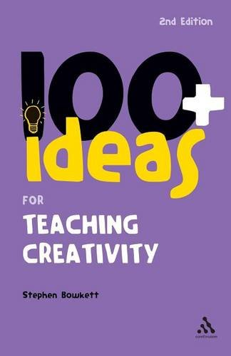 9780826493170: 100+ Ideas for Teaching Creativity