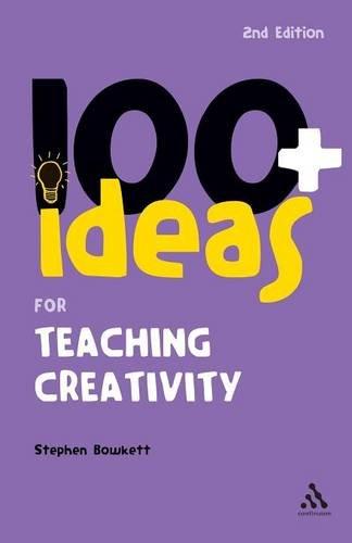 9780826493170: 100+ Ideas for Teaching Creativity (Continuums One Hundreds)