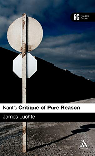 Kant's Critique of pure reason : a reader's guide.: Luchte, James.