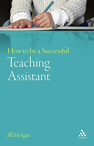 9780826493286: How to be a Successful Teaching Assistant (Teaching Assistant's Series)