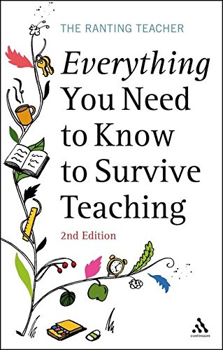 9780826493330: Everything you Need to Know to Survive Teaching 2nd Edition (Practical Teaching Guides)