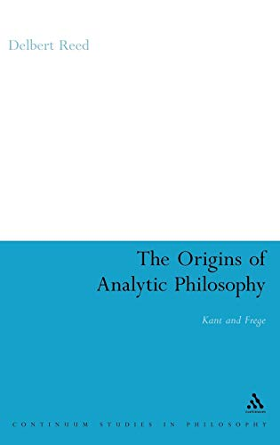9780826493378: Origins of Analytic Philosophy: Kant and Frege (Continuum Studies in Philosophy)