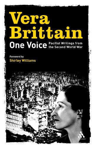 One Voice: Pacifist Writings from the Second World War (0826493602) by Brittain, Vera