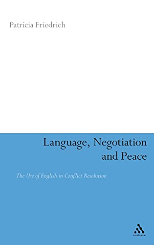 9780826493736: Language, Negotiation and Peace: The Use of English in Conflict Resolution