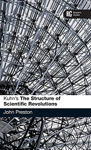 9780826493750: Kuhn's 'The Structure of Scientific Revolutions': A Reader's Guide (Reader's Guides)